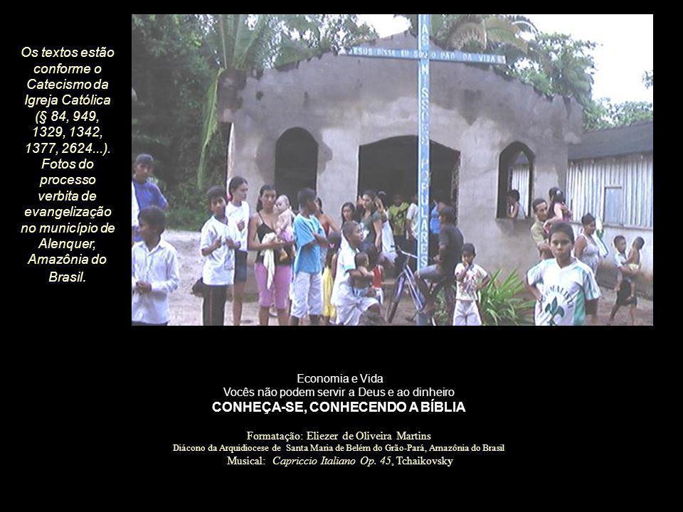 Os textos estão conforme o Catecismo da Igreja Católica (§ 84, 949, 1329, 1342, 1377, 2624...). Fotos do processo verbita de evangelização no município de Alenquer, Amazônia do Brasil.