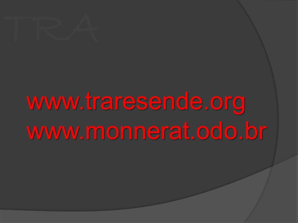 www.traresende.org www.monnerat.odo.br