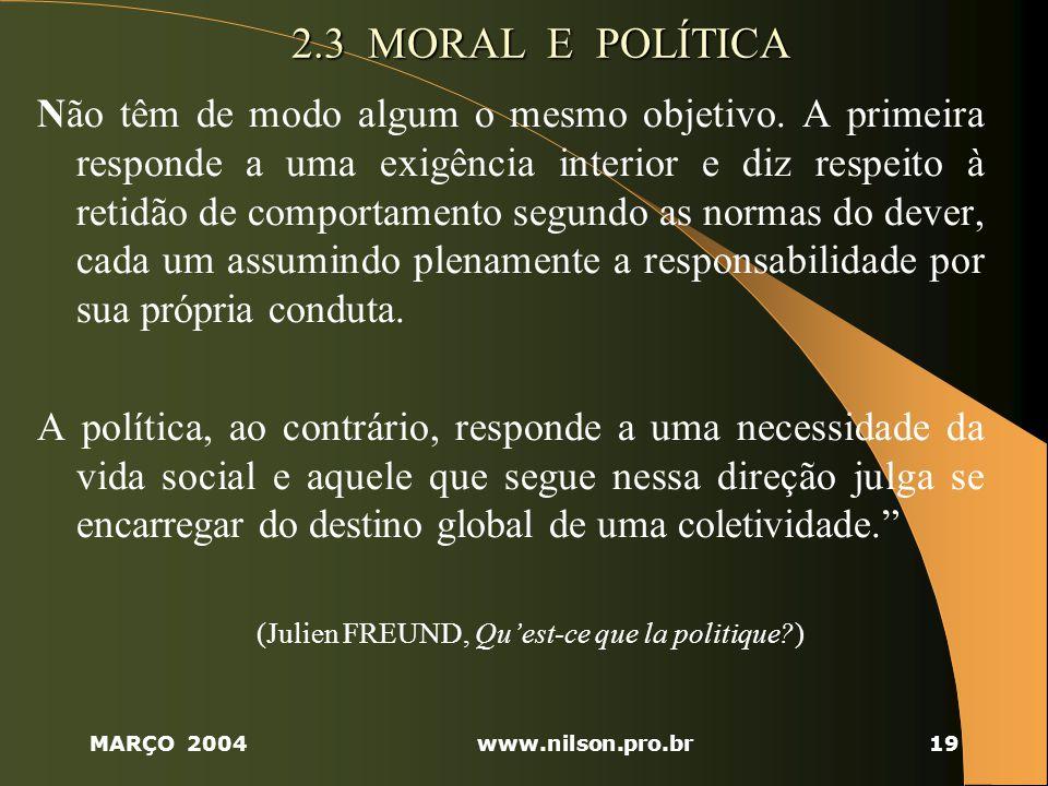 (Julien FREUND, Qu'est-ce que la politique )