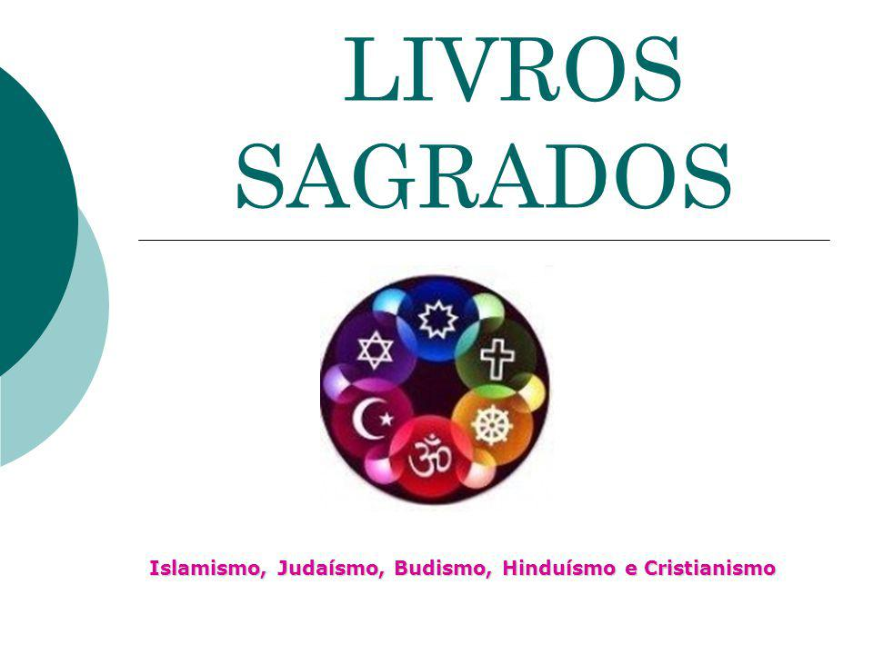 Islamismo, Judaísmo, Budismo, Hinduísmo e Cristianismo