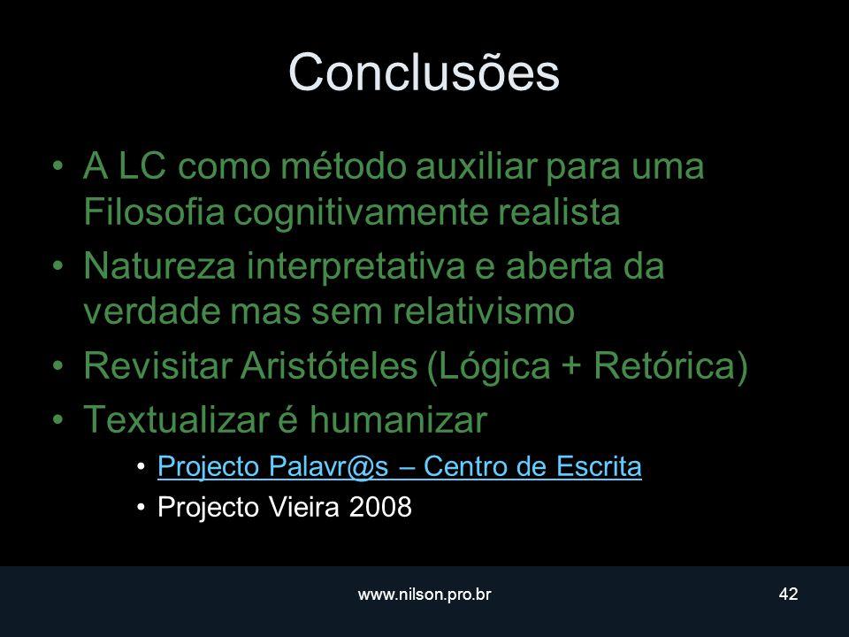 Conclusões A LC como método auxiliar para uma Filosofia cognitivamente realista. Natureza interpretativa e aberta da verdade mas sem relativismo.