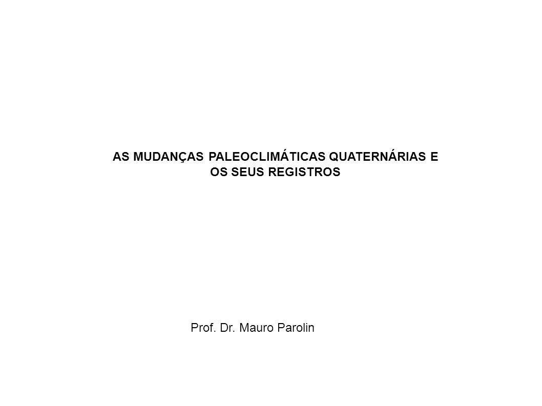 AS MUDANÇAS PALEOCLIMÁTICAS QUATERNÁRIAS E