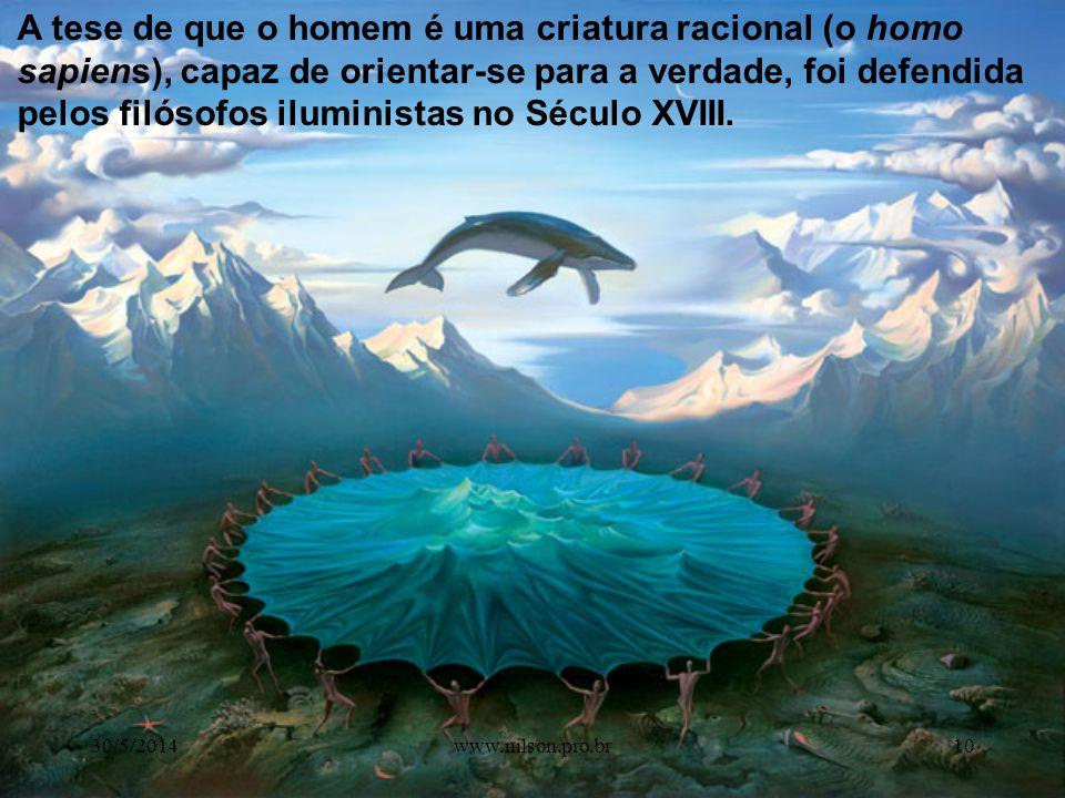 A tese de que o homem é uma criatura racional (o homo sapiens), capaz de orientar-se para a verdade, foi defendida pelos filósofos iluministas no Século XVIII.