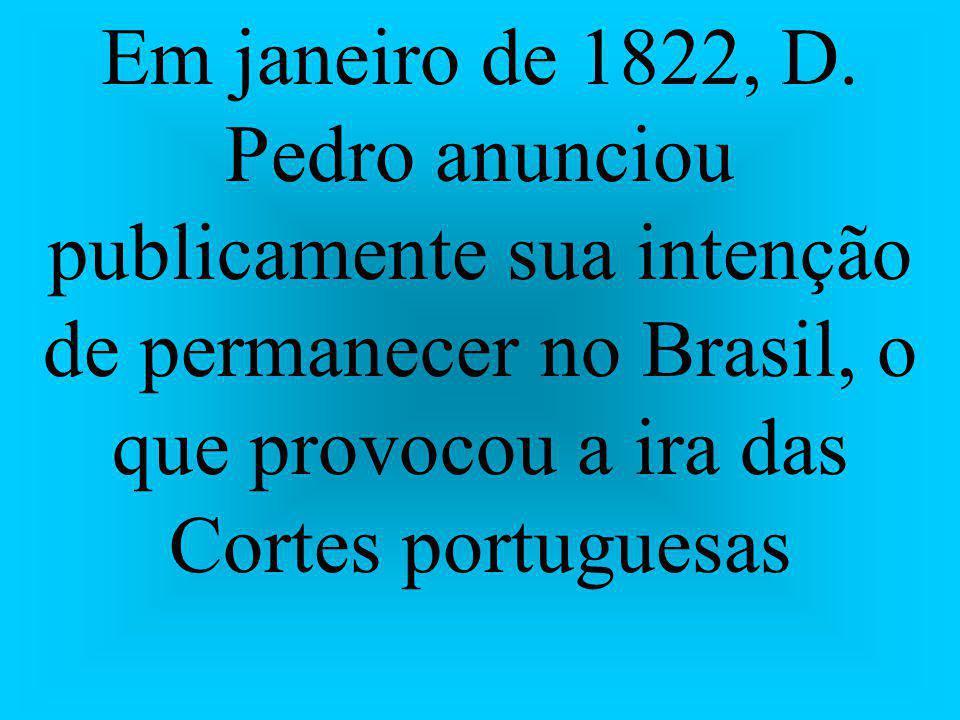 Em janeiro de 1822, D.