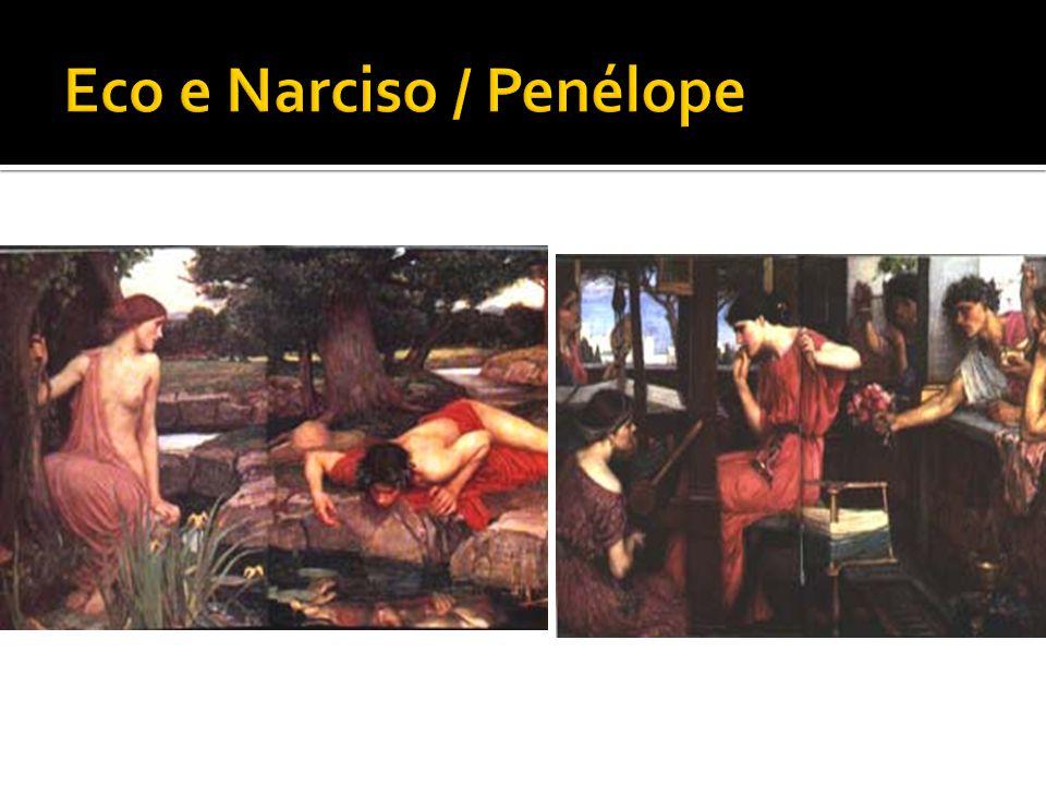 Eco e Narciso / Penélope