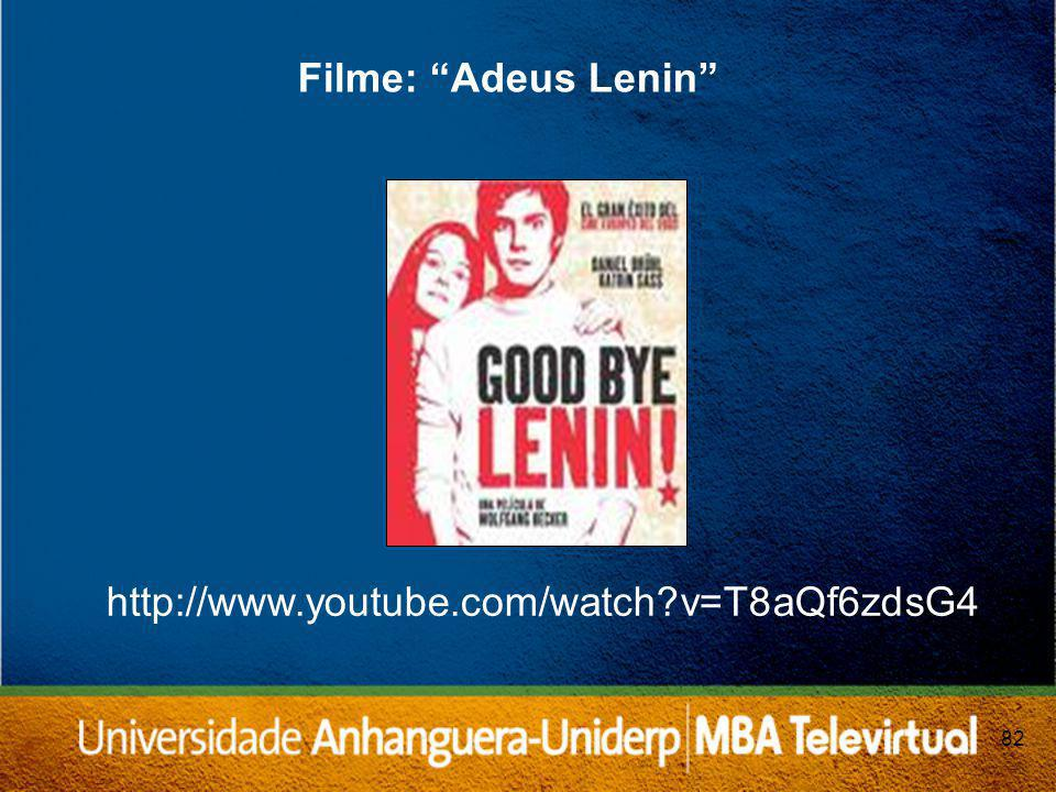 Filme: Adeus Lenin http://www.youtube.com/watch v=T8aQf6zdsG4 82 82