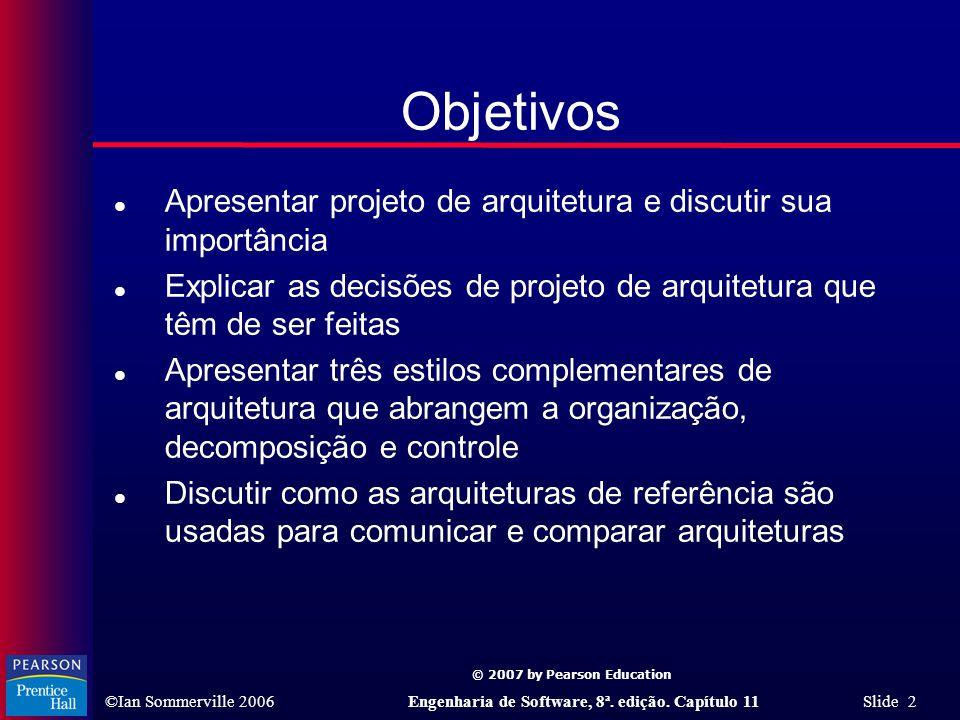 Objetivos Apresentar projeto de arquitetura e discutir sua importância