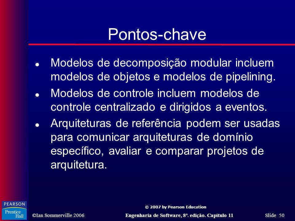 Pontos-chave Modelos de decomposição modular incluem modelos de objetos e modelos de pipelining.