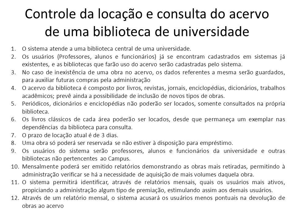 Controle da locação e consulta do acervo de uma biblioteca de universidade