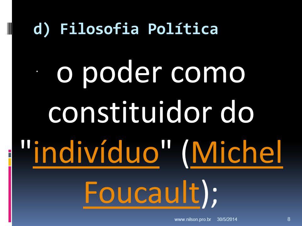 o poder como constituidor do indivíduo (Michel Foucault);
