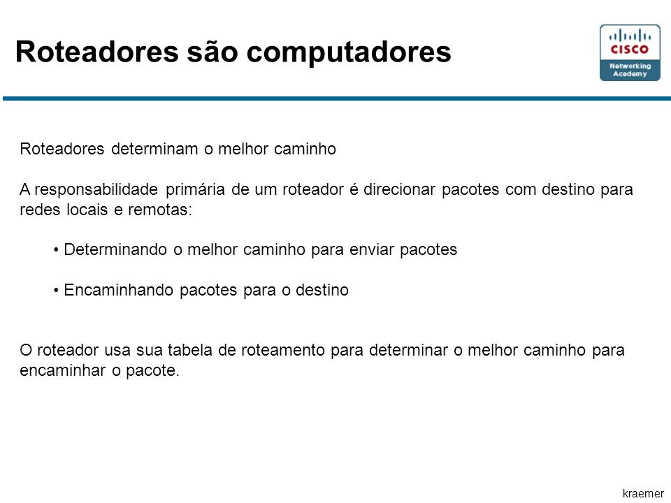 Roteadores são computadores