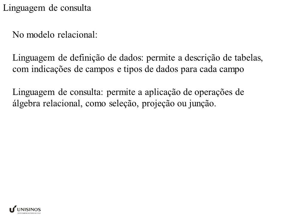 Linguagem de consulta No modelo relacional:
