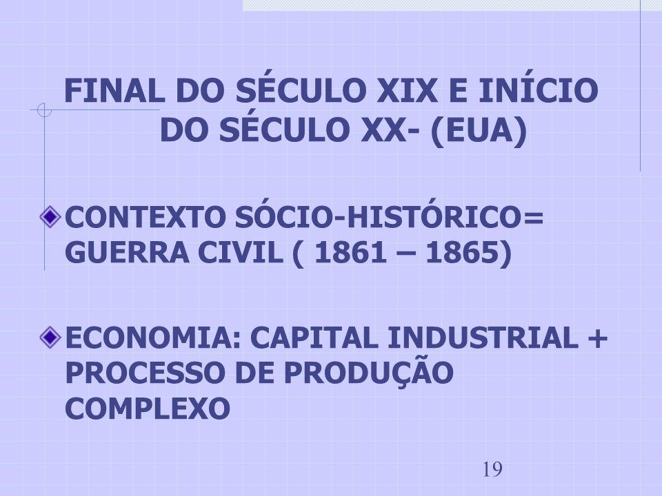 FINAL DO SÉCULO XIX E INÍCIO DO SÉCULO XX- (EUA)