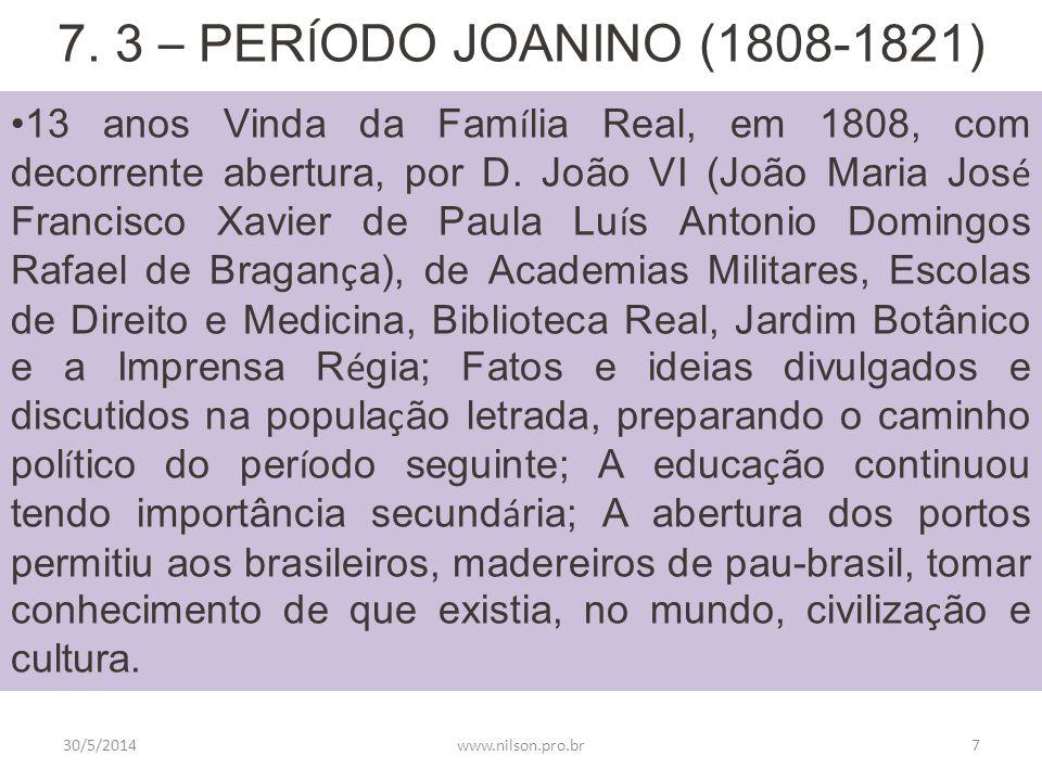 7. 3 – PERÍODO JOANINO (1808-1821)