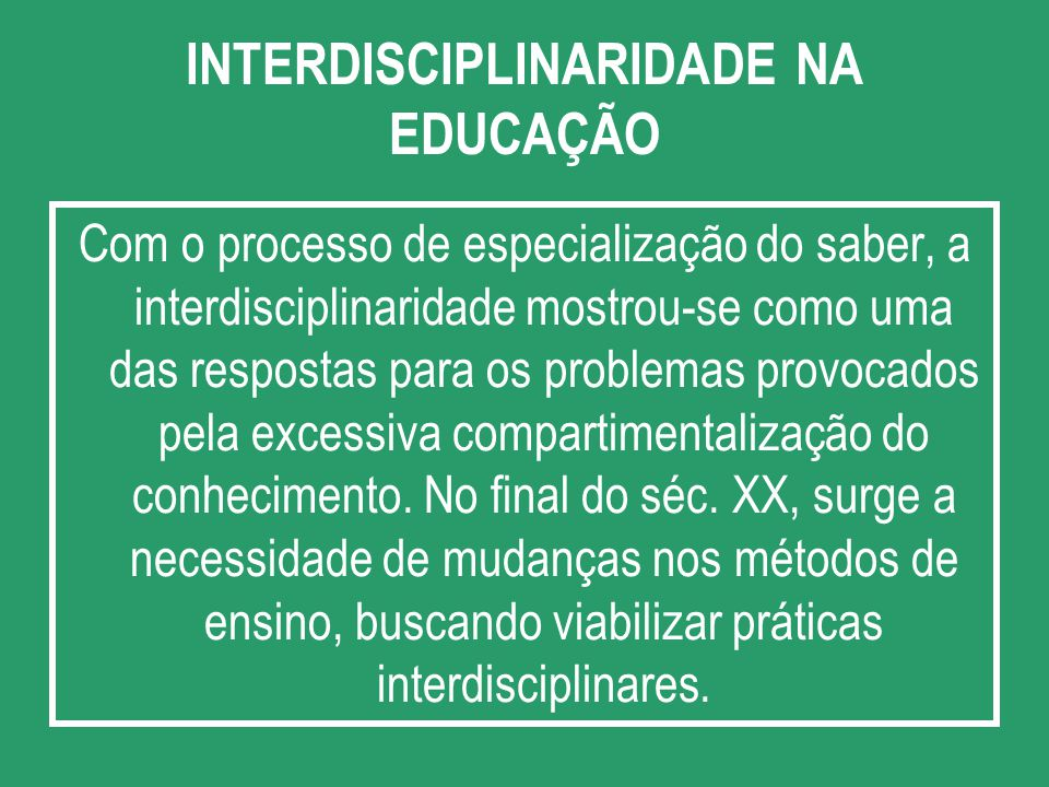 INTERDISCIPLINARIDADE NA EDUCAÇÃO