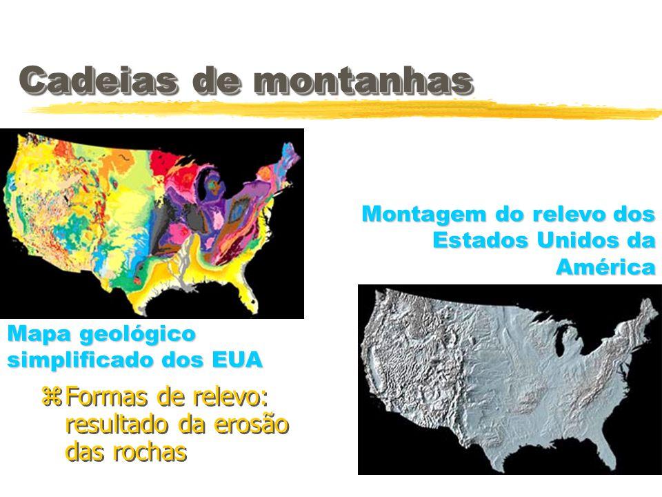 Cadeias de montanhas Formas de relevo: resultado da erosão das rochas