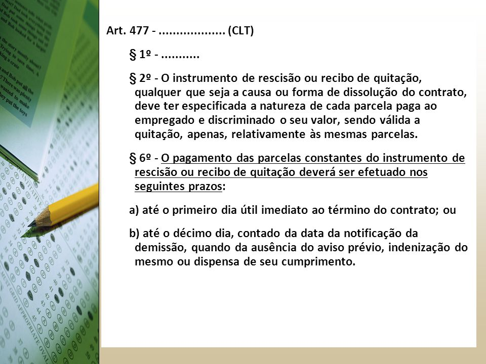 Art. 477 - ................... (CLT) § 1º - ...........