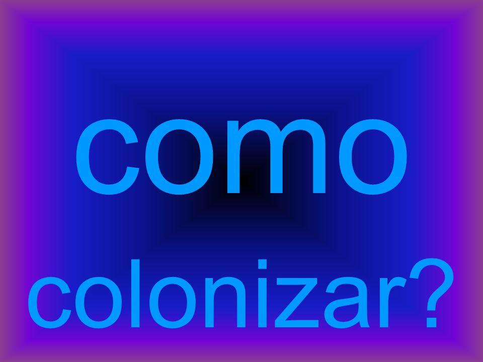 como colonizar