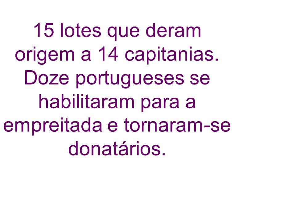 15 lotes que deram origem a 14 capitanias