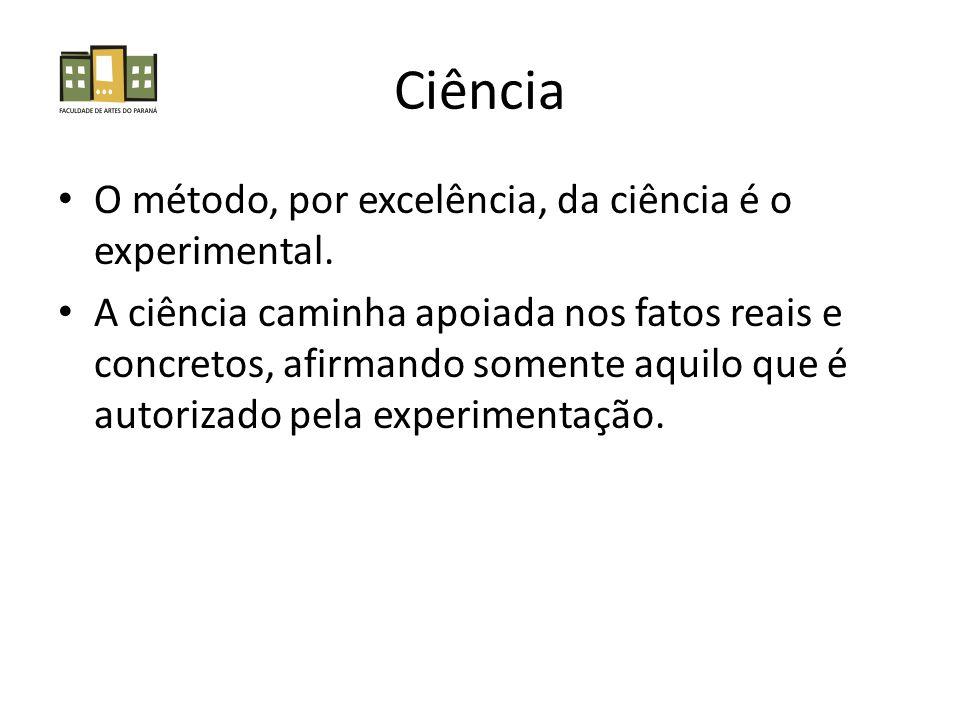 Ciência O método, por excelência, da ciência é o experimental.