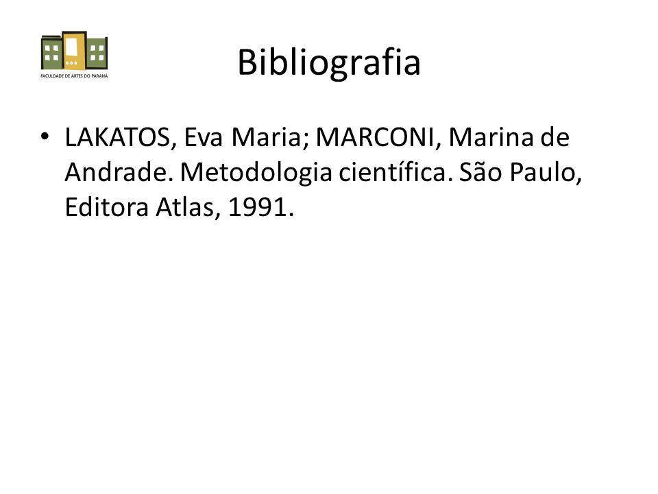 Bibliografia LAKATOS, Eva Maria; MARCONI, Marina de Andrade.