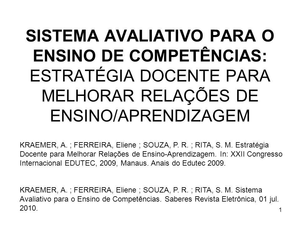 SISTEMA AVALIATIVO PARA O ENSINO DE COMPETÊNCIAS: ESTRATÉGIA DOCENTE PARA MELHORAR RELAÇÕES DE ENSINO/APRENDIZAGEM