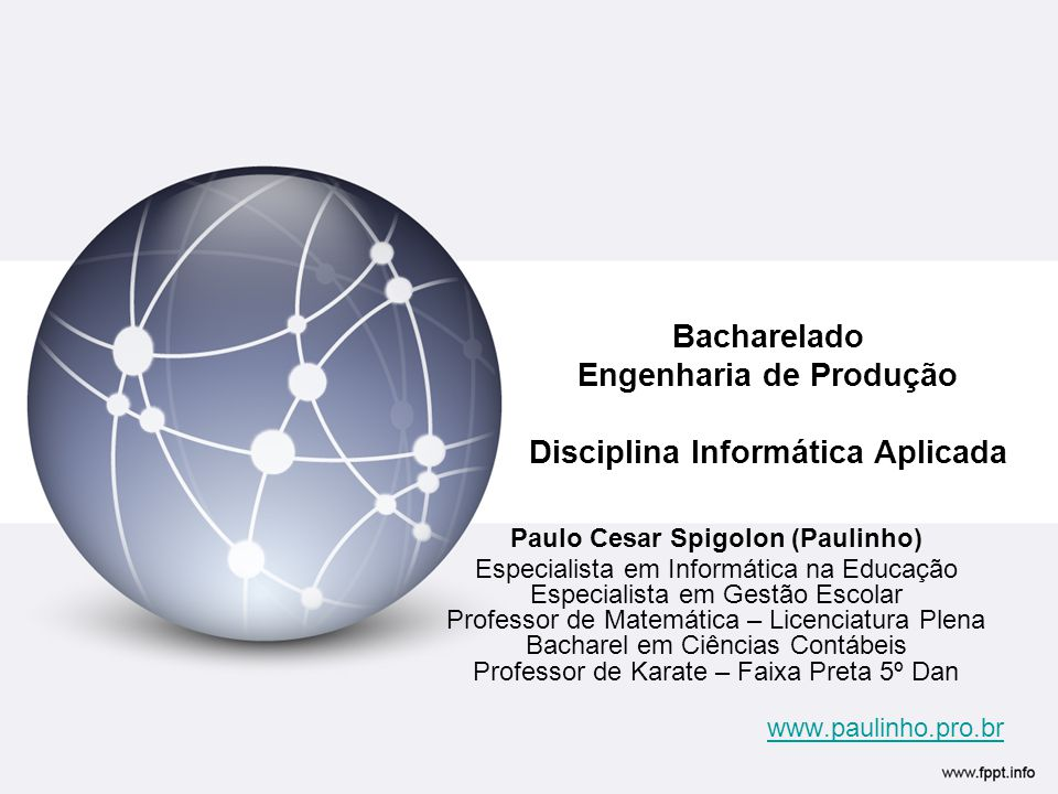 Bacharelado Engenharia de Produção Disciplina Informática Aplicada