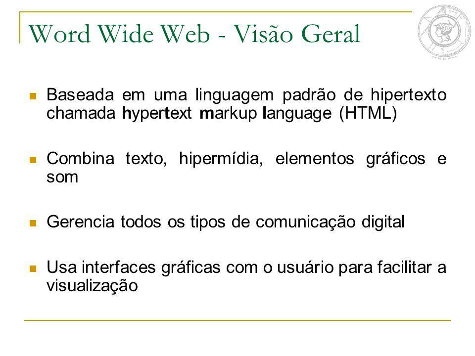 Word Wide Web - Visão Geral