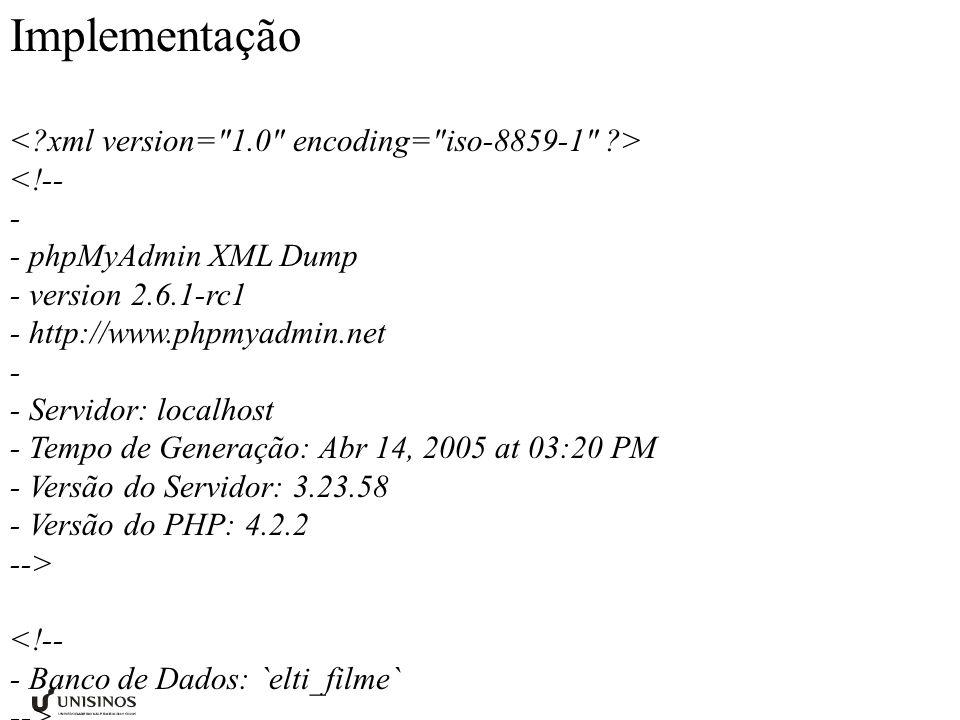Implementação < xml version= 1.0 encoding= iso-8859-1 >