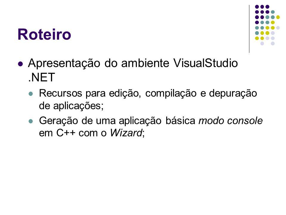 Roteiro Apresentação do ambiente VisualStudio .NET