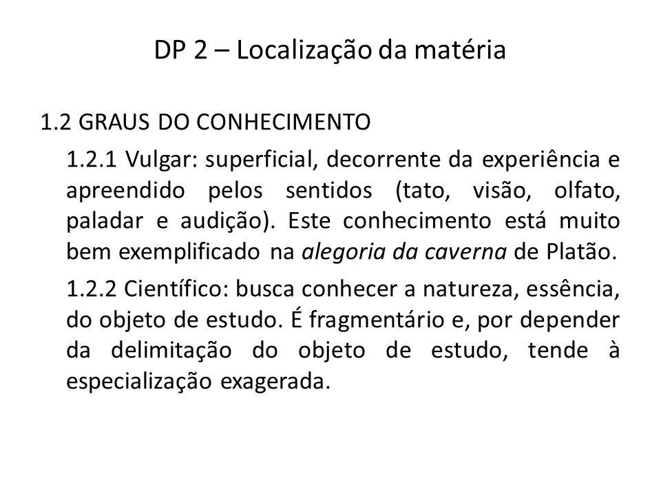 DP 2 – Localização da matéria