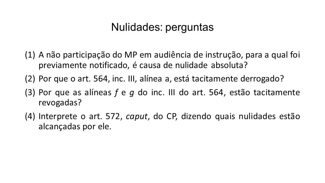 Nulidades: perguntas A não participação do MP em audiência de instrução, para a qual foi previamente notificado, é causa de nulidade absoluta