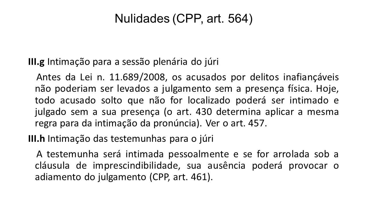 Nulidades (CPP, art. 564) III.g Intimação para a sessão plenária do júri.