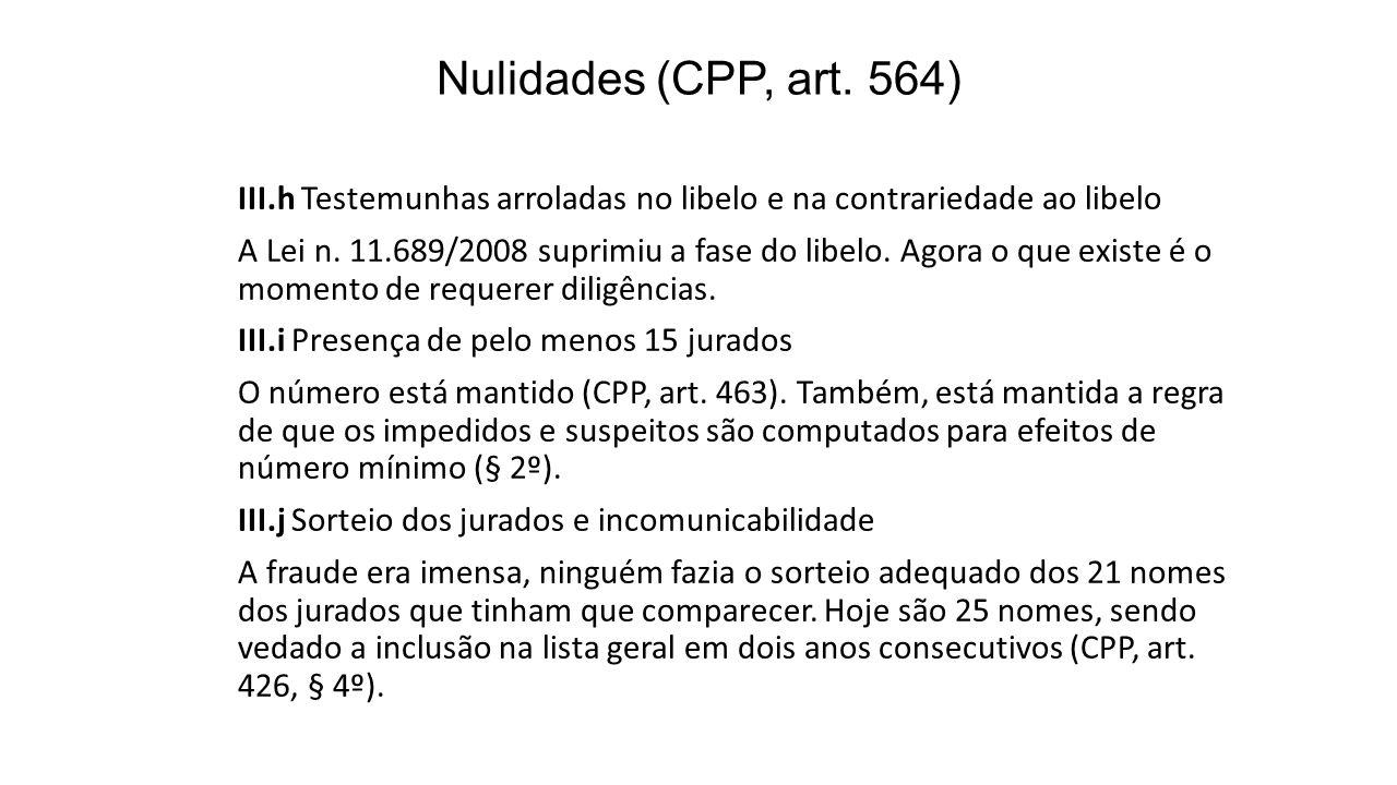 Nulidades (CPP, art. 564) III.h Testemunhas arroladas no libelo e na contrariedade ao libelo.