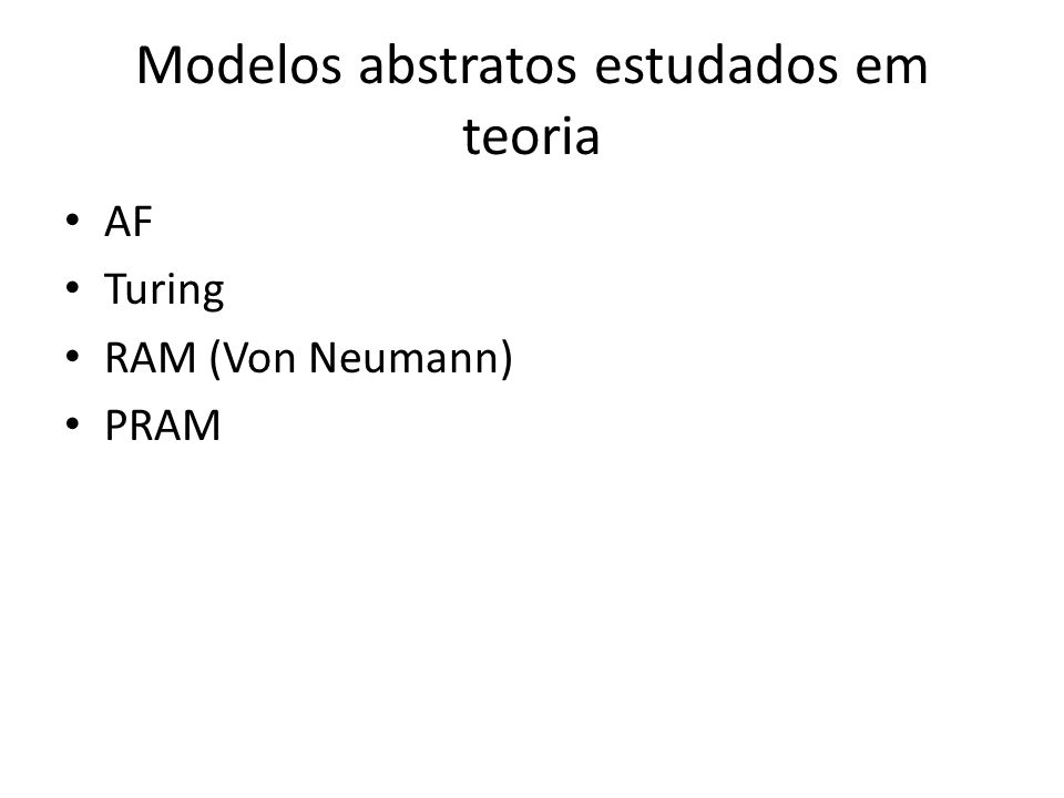 Modelos abstratos estudados em teoria