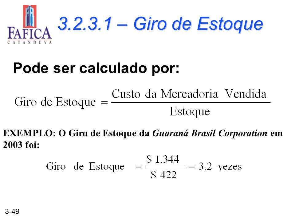 3.2.3.1 – Giro de Estoque Pode ser calculado por: