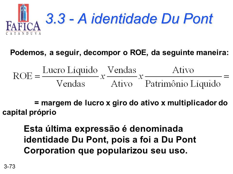 3.3 - A identidade Du Pont Podemos, a seguir, decompor o ROE, da seguinte maneira: