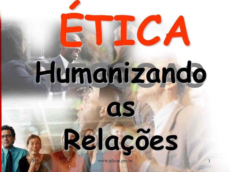 ÉTICA Humanizando as Relações