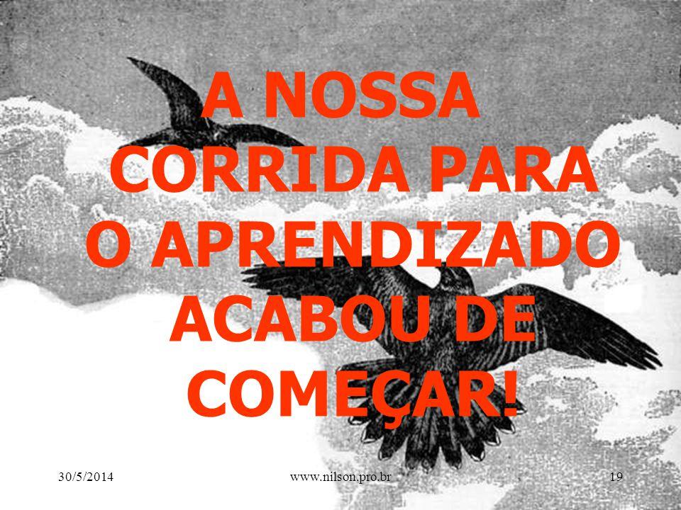 A NOSSA CORRIDA PARA O APRENDIZADO ACABOU DE COMEÇAR!