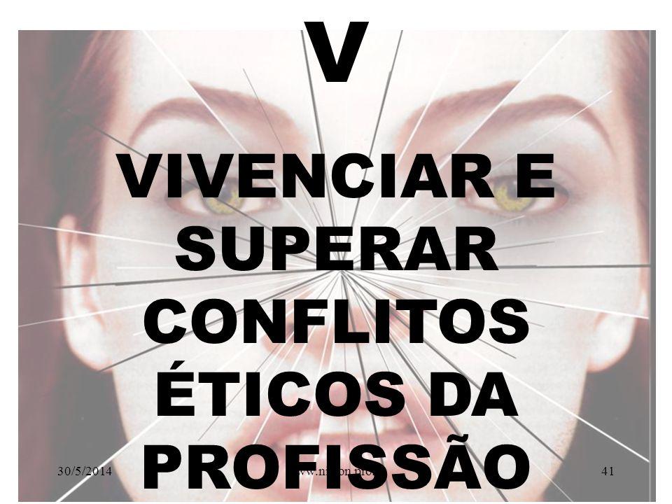 VIVENCIAR E SUPERAR CONFLITOS ÉTICOS DA PROFISSÃO