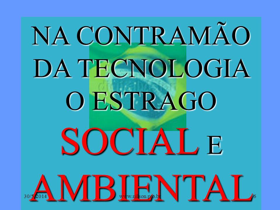 NA CONTRAMÃO DA TECNOLOGIA O ESTRAGO SOCIAL E AMBIENTAL