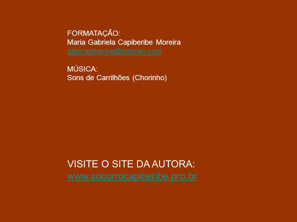 VISITE O SITE DA AUTORA: www.socorrocapiberibe.pro.br