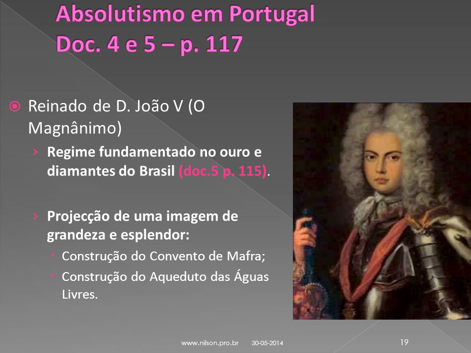 Absolutismo em Portugal Doc. 4 e 5 – p. 117