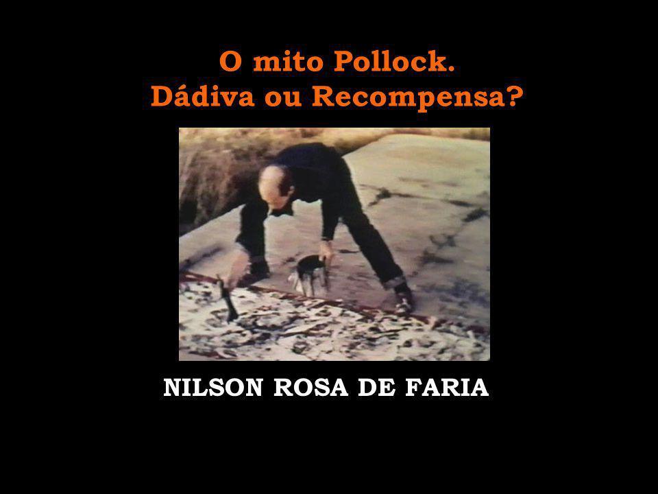 O mito Pollock. Dádiva ou Recompensa