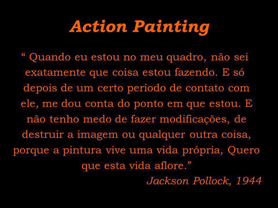Action Painting Quando eu estou no meu quadro, não sei
