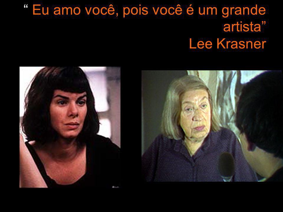 Eu amo você, pois você é um grande artista Lee Krasner