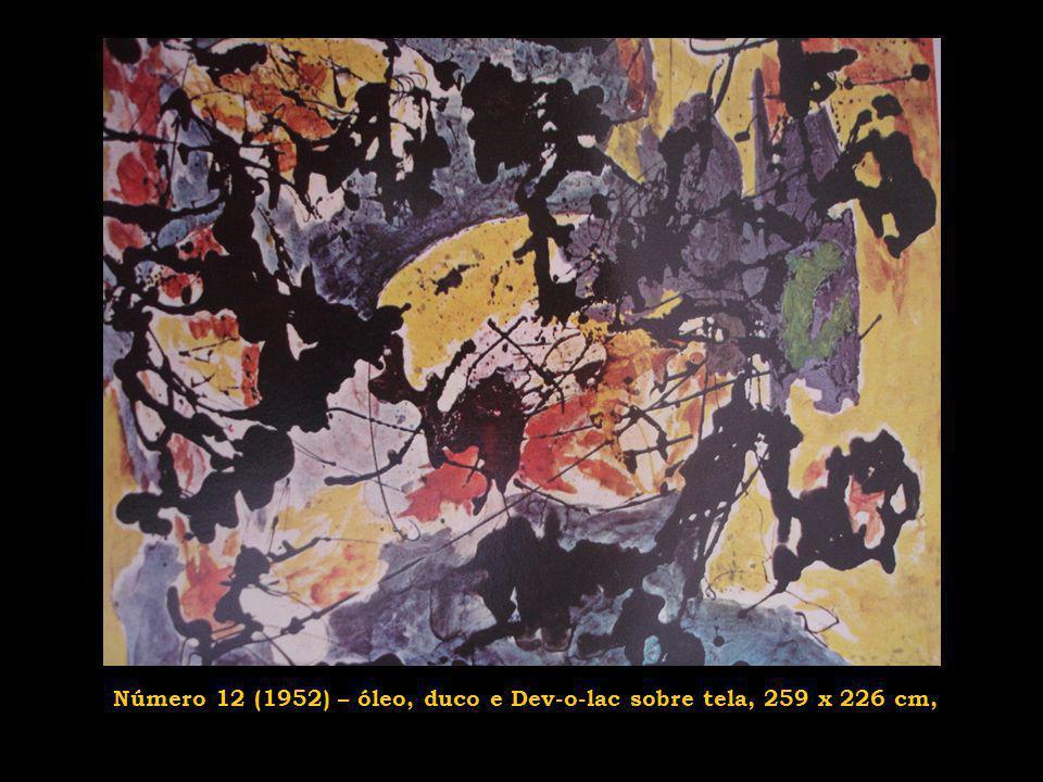 Número 12 (1952) – óleo, duco e Dev-o-lac sobre tela, 259 x 226 cm,