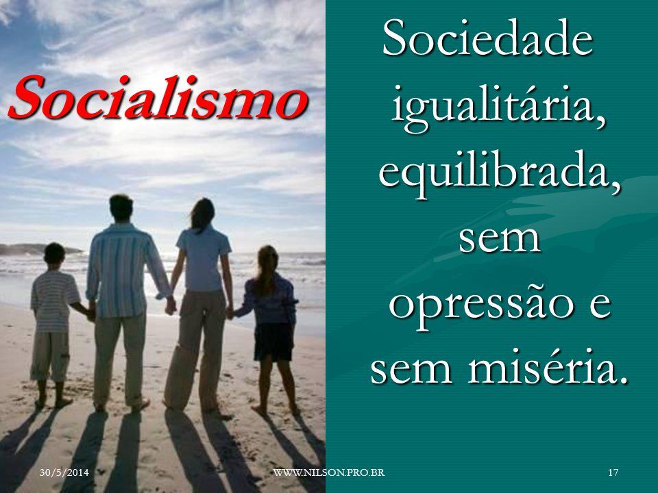 Sociedade igualitária, equilibrada, sem opressão e sem miséria.