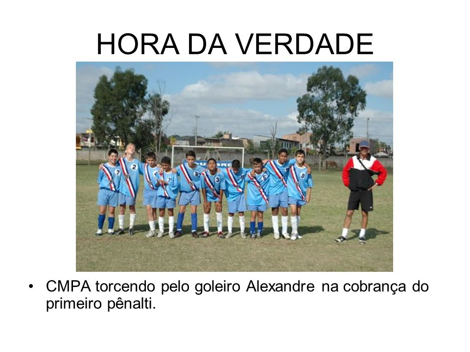 HORA DA VERDADE CMPA torcendo pelo goleiro Alexandre na cobrança do primeiro pênalti.