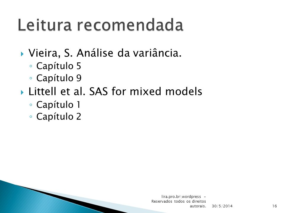 Leitura recomendada Vieira, S. Análise da variância.